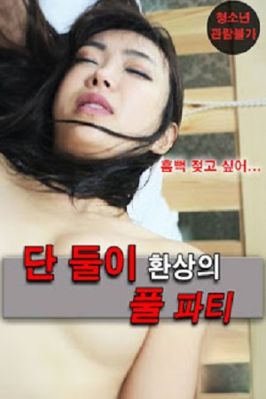 Only Two Are Full Party Of Fantasy Full Korean Adult 18+ Movie Online