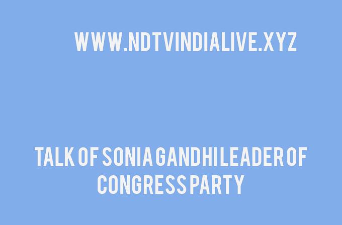 Sonia Gandhi leader of Congress party
