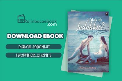 Download Novel Diakah Jodohku? by Twoprince_oneking Pdf