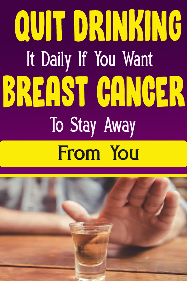 Quit Drinking It Daily If You Want Breast Cancer To Stay Away From You