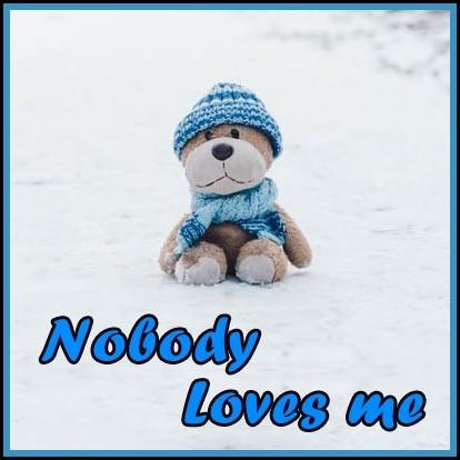 nobody loves me dp