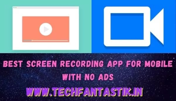 Best Screen Recording App For Mobile With No Ads