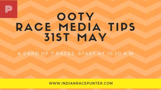 Ooty Race Media Tips 31st May