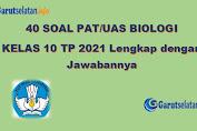 Soal PAT / UAS Biologi Kelas 10 Tahun 2021 (Lengkap dengan Jawabannya)
