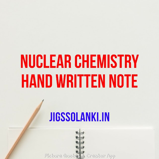 NUCLEAR CHEMISTRY BEST HAND WRITTEN NOTE