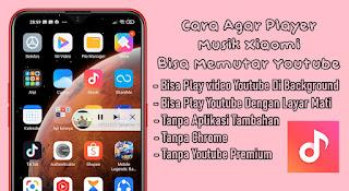 Cara Memutar Youtube Di Player Musik Xiaomi