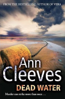 Dead Water by Ann Cleeves - Reading, Writing, Booking Blog