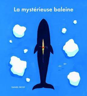 La mystérieuse baleine - Daniel FROST