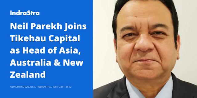 Neil Parekh Joins Tikehau Capital as Head of Asia, Australia & New Zealand