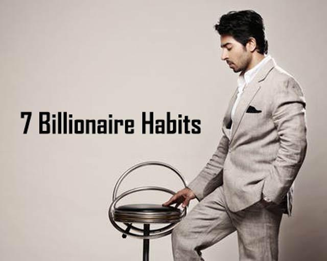7 Billionaire Habit That Will Help You To Make Rich