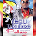 DOWNLOAD: Pallaso - Yesu Tukulinze    Mp3 AUDIO SONG