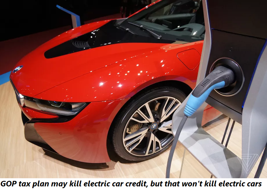 GOP assess plan may slaughter electric auto credit, yet that won't execute electric autos