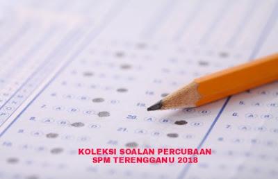 Koleksi Soalan Percubaan SPM Terengganu 2018