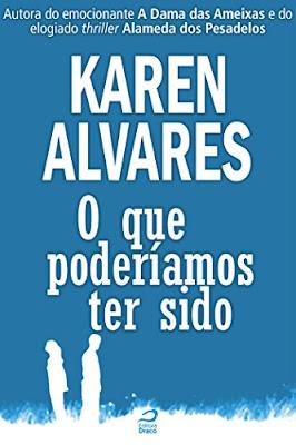 O Que Poderíamos Ter Sido Karen Alvares