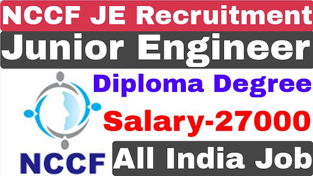 NCCF Junior Engineer Recruitment 2021 | Diploma Degree | BECIL Junior Engineer Recruitment 2021