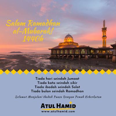 SALAM RAMADHAN AL-MUBARAK 1440H - 2019