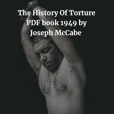 Download The History Of Torture PDF