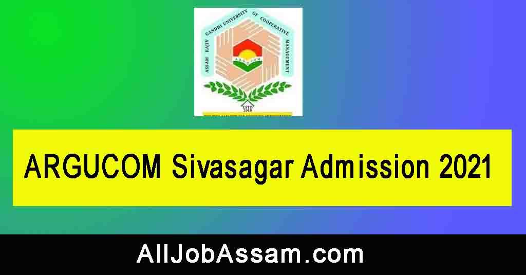 ARGUCOM Sivasagar Admission 2021