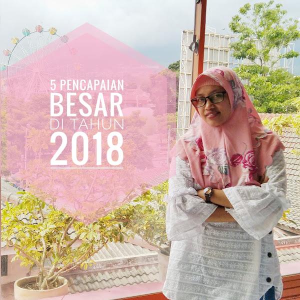 5 Pencapaian Besar di Tahun 2018