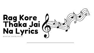 Rag Kore Thaka Jai Na Lyrics