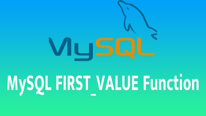 MySQL FIRST_VALUE Function