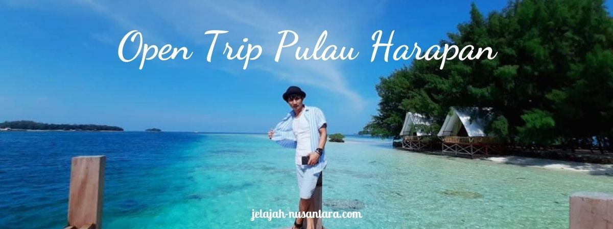 paket wisata open trip pulau harapan murah
