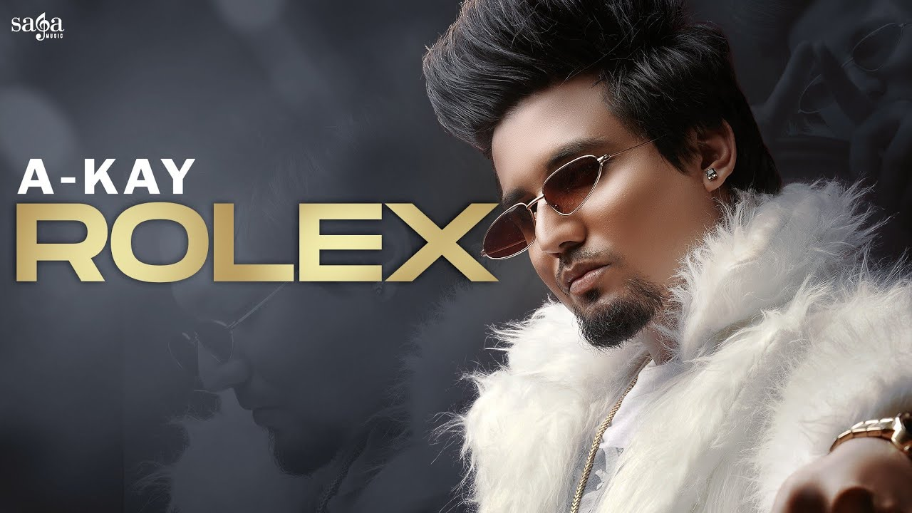 Rolex Lyrics A Kay Punjabi song