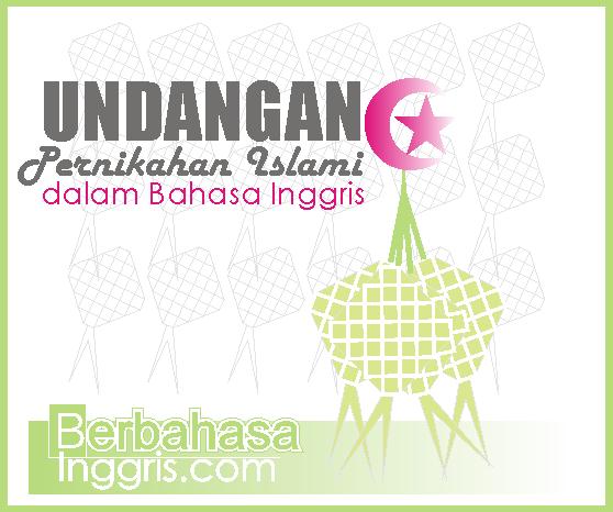 Contoh Undangan Pernikahan Islami Dalam Bahasa Inggris Dan Artinya