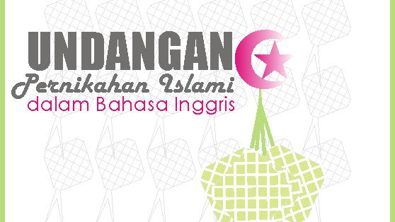 Contoh Undangan Pernikahan Islami Dalam Bahasa Inggris Dan Artinya Berbahasainggris Com