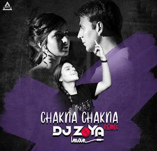 CHAKNA CHAKNA (REMIX) - DJ ZOYA IMAN