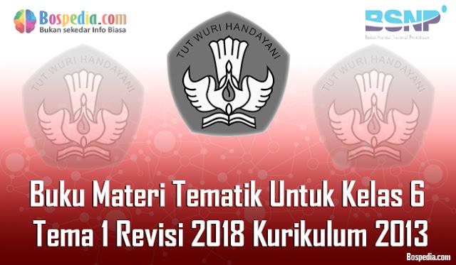 nah pada kesempatan kali ini admin ingin mengembangkan nih Lengkap - Buku Materi Tematik Untuk Kelas 6 Tema 1 Revisi 2018 Kurikulum 2013