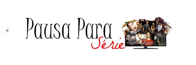 http://pausaparaserie.blogspot.com.br/
