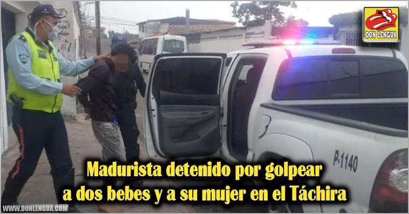 Madurista detenido por golpear a dos bebes y a su mujer en el Táchira