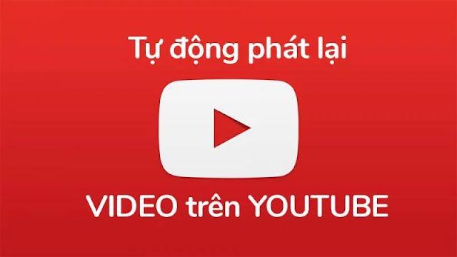 Tự động phát lại video nhiều lần trên YouTube