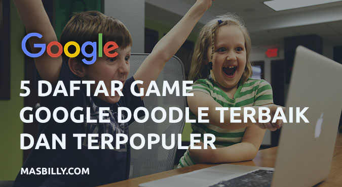5 Daftar Game Google Doodle Terbaik Yang Cocok Untuk Mengisi Luang Waktu
