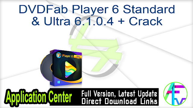 DVDFab Player 6 Standard & Ultra 6.1.0.4 + Crack