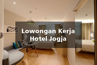 Lowongan Kerja Hotel Jogja
