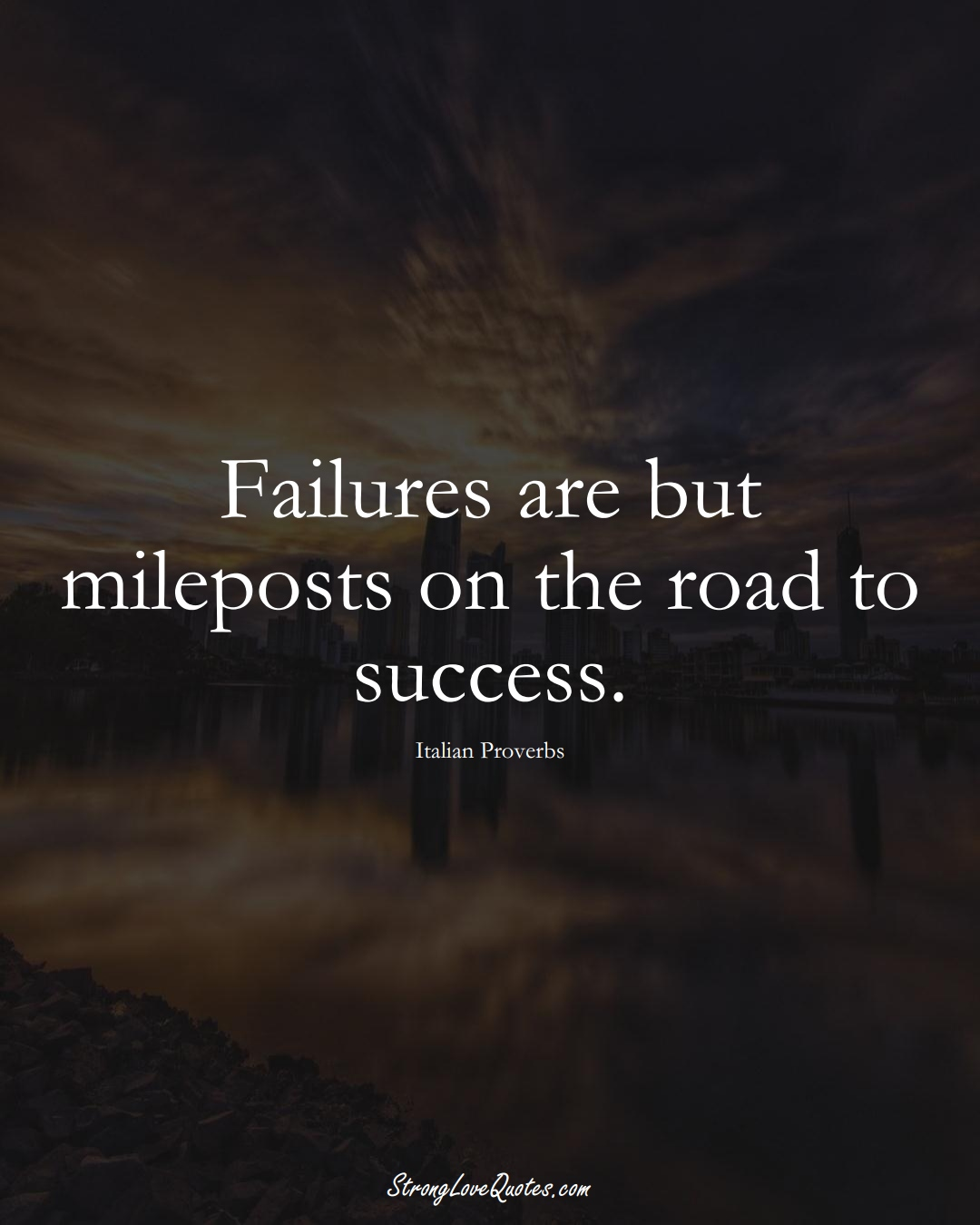 Failures are but mileposts on the road to success. (Italian Sayings);  #EuropeanSayings