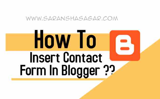 How To Insert Contact Us Form In Blogger By Saransh Sagar ?? | Saransh Sagar ( सारांश सागर )