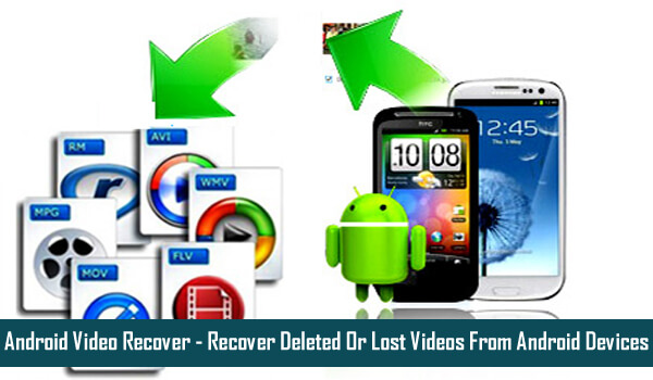 Android Video Recovery - Recover Deleted Videos From Android