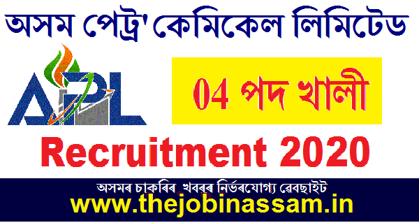 Assam Petro Chemicals Ltd Recruitment 2020