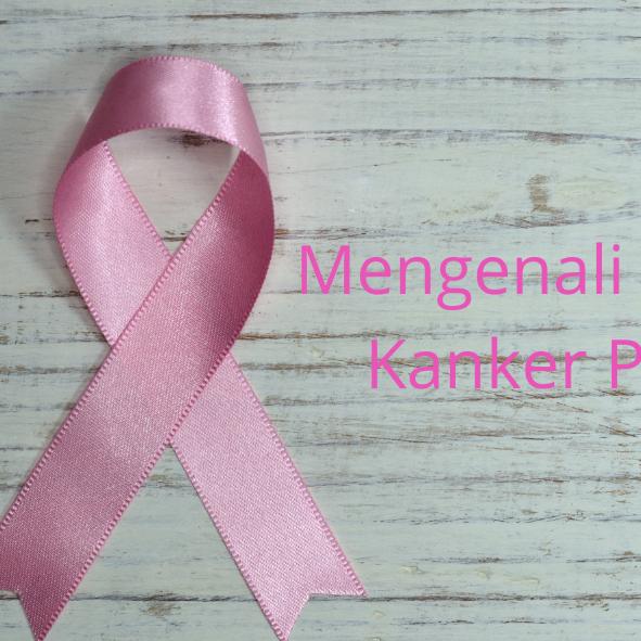 Yuk Mengenal Kanker Payudara dan Penyebabnya!