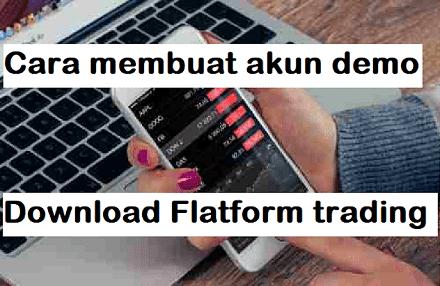 Cara membuat akun demo dan Download Flatform trading