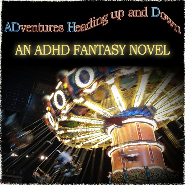 "A flying swing ride with the text: ""ADventures Heading up an Down - an ADHD fantasy novel"""