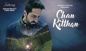 चन किथां (Chan Kitthan Lyrics) by Ayushmann Khurrana 2018