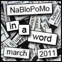 NaBloPoMo March 2011