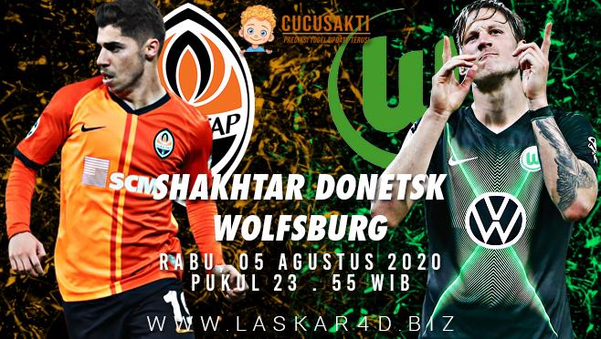 Prediksi Bola Shakhtar Donetsk vs Wolfsburg Rabu 05 Agustus 2020