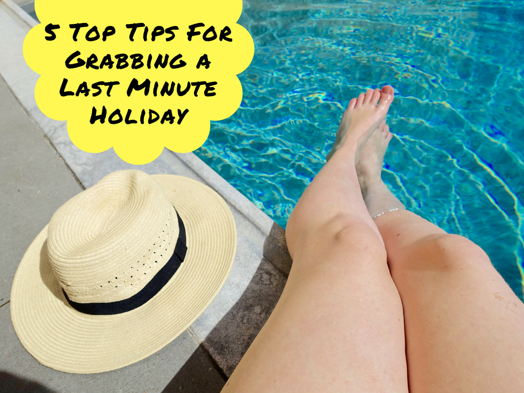 5 Top Tips For Grabbing A Last Minute Holiday Blog