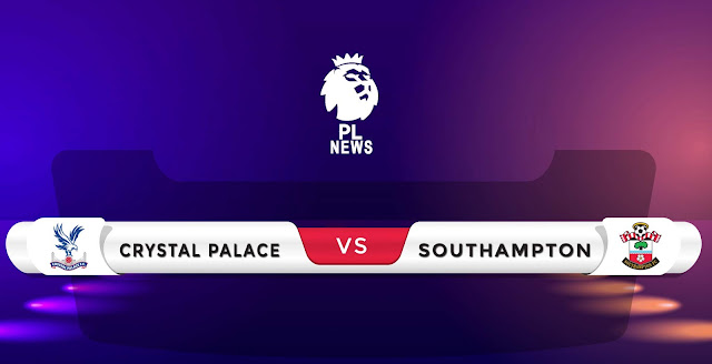 Crystal Palace vs Southampton Prediction & Match Preview
