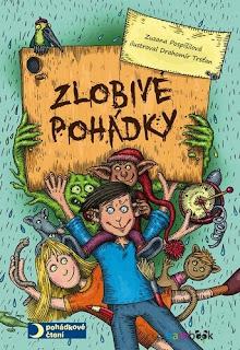 Zlobivé pohádky (Zuzana Pospíšilová, ilustrace Drahomír Trsťan, nakladatelství Grada – Bambook)